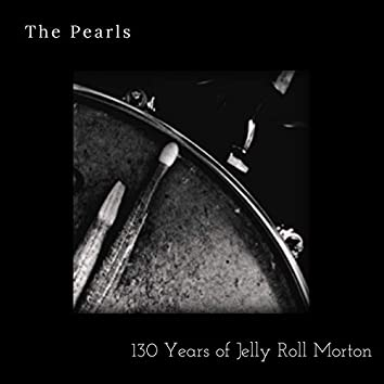 The Pearls - 130 years of Jelly Roll Morton