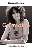 Germaine: The Life of Germaine Greer