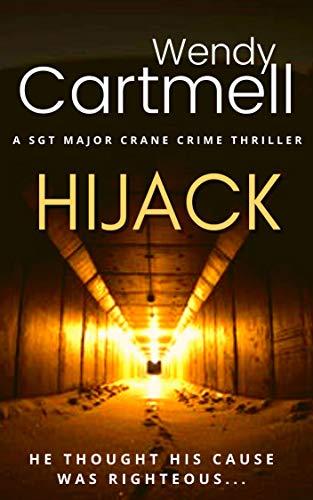 Book: Hijack (A Sgt Major Crane novel) by Wendy Cartmell
