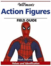 Warman's Action Figures Field Guide: Values and Identification (Warman's Field Guide)