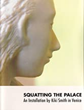 Squatting the Palace: An Installation by Kiki Smith in Venice