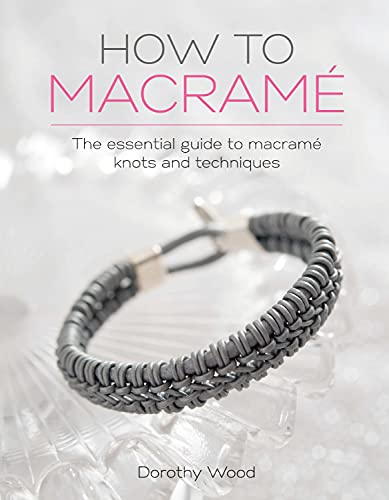 Compare Textbook Prices for How to Macrame: The essential guide to macrame knots and techniques  ISBN 9781446306697 by Wood, Dorothy