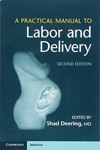 Compare Textbook Prices for A Practical Manual to Labor and Delivery 2 Edition ISBN 9781108407830 by Deering, Shad