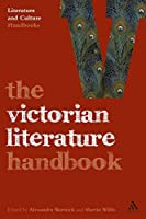 The Victorian Literature Handbook (Literature and Culture Handbooks)