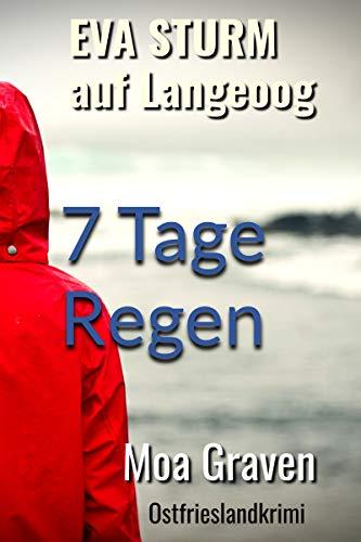 7 Tage Regen - Der achte Fall für Eva Sturm auf Langeoog: Ostfrieslandkrimi (Eva Sturm ermittelt 8)