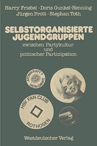 Selbstorganisierte Jugendgruppen zwischen Partykultur und politischer Partizipation: am Beispiel von Jugendzentren und Fu? ball-Fanclubs