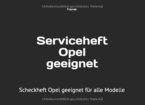 Serviceheft Opel geeignet: Scheckheft Opel geeignet für alle Modelle
