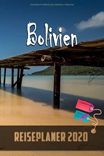 Bolivien - Reiseplaner 2020: Urlaubsplaner für deine Reise in 2020 | Checklisten | Kontaktdaten | Packliste | Platz für Fotos und Zeichnungen | 108 Seiten | 6