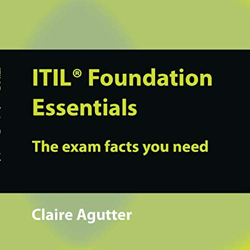 ITIL Foundation Essentials: The Exam Facts You Need cover art