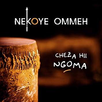 Cheza Hii Ngoma