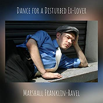 Dance for a Disturbed Ex-Lover