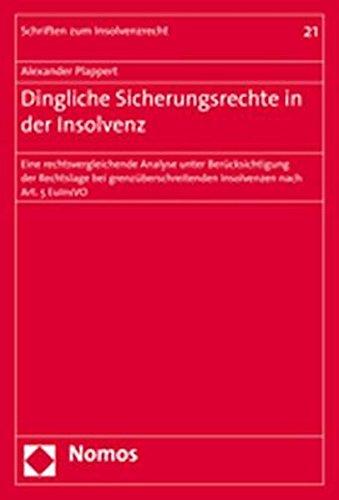 Dingliche Sicherungsrechte in der Insolvenz: Eine rechtsvergleichende Analyse unter Berücksichtigung der Rechtslage bei grenzüberschreitenden Insolvenzen nach Art. 5 EuInsVO