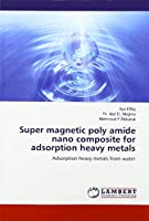 Elfiky, A: Super magnetic poly amide nano composite for adso