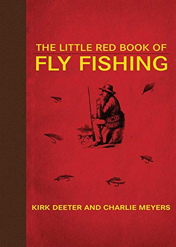 Compare Textbook Prices for The Little Red Book of Fly Fishing Little Red Books Third Printing Used Edition ISBN 9781602399815 by Deeter, Kirk,Meyers, Charlie