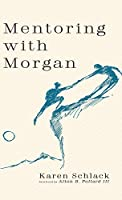Mentoring with Morgan