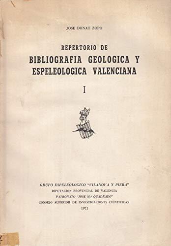 REPERTORIO DE BIBLIOGRAFIA GEOLOGICA Y ESPELEOLOGICA VALENCIANA. I