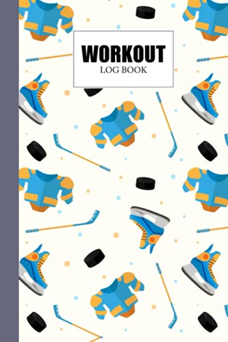 Workout Log Book: Hockey Workout Log Book, Gym, Fitness and Training Diary - Set Goals, Track Workouts and Record Progress, 121 Pages, Size 6