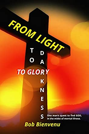 From Light to Darkness to Glory