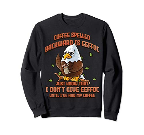 Coffee Spelled Backwards Is Eeffoc Funny American Bald Eagle Sudadera