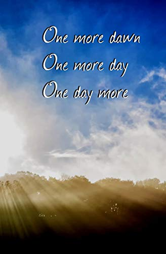One More Dawn, One More Day, One Day More: Blank Journal and Musical Theater Quote