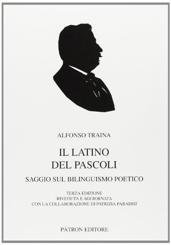Il latino del Pascoli. Saggio sul bilinguismo poetico