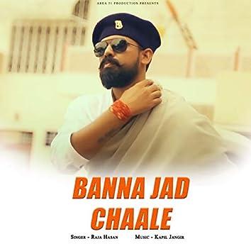 Banna Jad Chaale