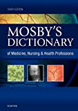Mosby s Dictionary of Medicine, Nursing & Health Professions