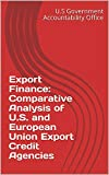 Export Finance: Comparative Analysis of U.S. and European Union Export Credit...