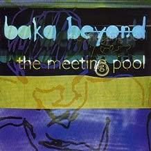 baka beyond the meeting pool