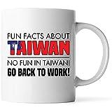 Tazas - Datos divertidos sobre TAIWÁN No hay diversión en TAIWÁN Vuelva al trabajo - Regalo para un amigo Compañero de trabajo Taza de café con leche de 11 oz