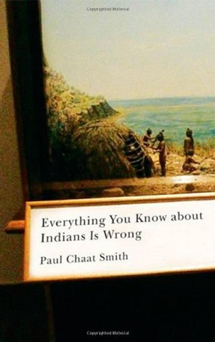 Everything You Know about Indians Is Wrong (Indigenous...
