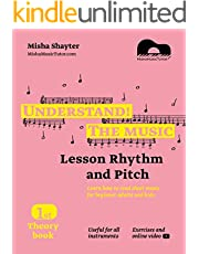 Understand The Music - Theory Book I. Learn how to read sheet music for beginner adults and kids. Lesson Rhythm and Pitch. Exercises and online video