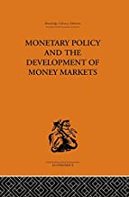 Monetary Policy and the Development of Money Markets (Monetary Economics Book 4)