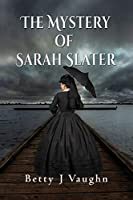 The Mystery of Sarah Slater