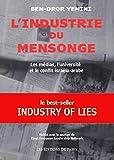 L'Industrie du mensonge : Les médias, l'Université et le conflit israélo-arabe
