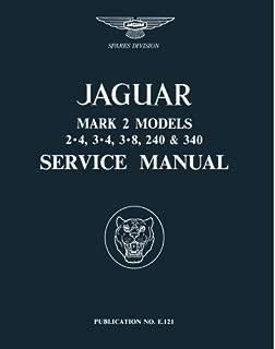 Jaguar Mark 2 Models 2.4, 3.4, 3.8, 240 & 340 Service Manual (Official Workshop Manuals)
