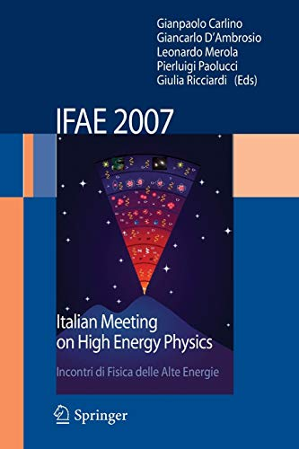 I.F.A.E. 2007: Incontri di Fisica delle Alte Energie Italian Meeting on High Energy Physics