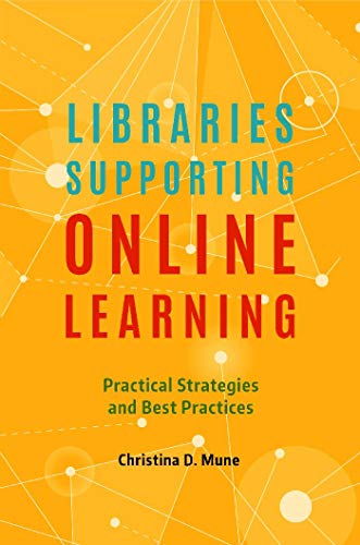Libraries Supporting Online Learning: Practical Strategies and Best Practices...