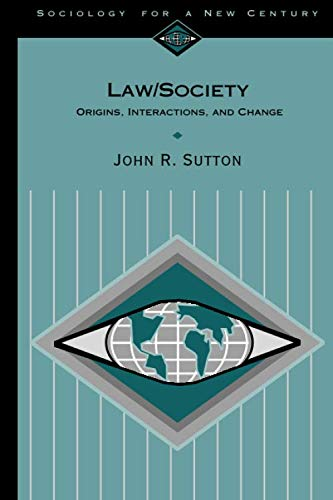 Law/Society: Origins, Interactions, and Change (Sociology for a New Century Series)