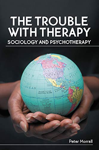 41G9tbsBhLL - The Trouble With Therapy: Sociology And Psychotherapy