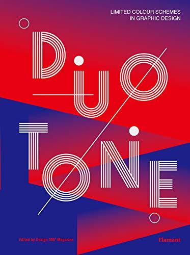 Duotone. Limited colour schemes in graphic design. Ediz. a colori: Bright & Bold Effects on a Budget