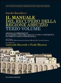 Manuale del recupero della regione Abruzzo. Nei borghi terremotati il recupero della bellezza in chiave di continuità. L'interpretazione omeomorfica