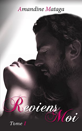 Reviens-moi, Tome 1 (French Edition)