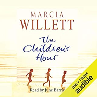 The Children's Hour                   By:                                                                                                                                 Marcia Willett                               Narrated by:                                                                                                                                 June Barrie                      Length: 11 hrs and 8 mins     20 ratings     Overall 4.1