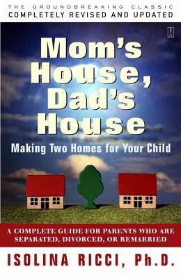 Mom s House Dad s House( A Complete Guide for Parents Who Are Separated Divorced or Living Apart)[MOMS HOUSE DADS HOUSE][Paperback]