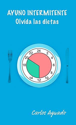 Ayuno intermitente: Olvídate de dietas