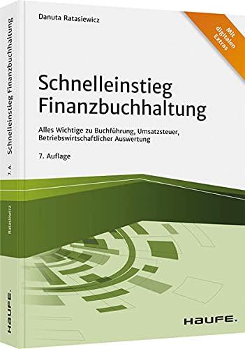 Schnelleinstieg Finanzbuchhaltung: Alles Wichtige zu Buchführung, Umsatzsteuer, Betriebswirtschaftlicher Auswertung (Haufe Fachbuch)