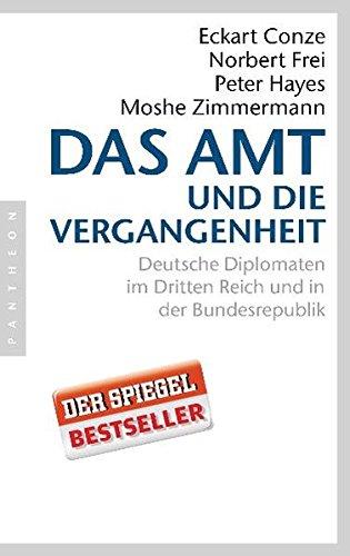 Buchseite und Rezensionen zu 'Das Amt und die Vergangenheit: Deutsche Diplomaten im Dritten Reich und in der Bundesrepublik' von Eckart Conze