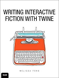 Writing Interactive Fiction with Twine - Amazon affliate link