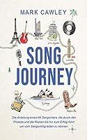 Song Journey: Die Anleitung eines Hit Songwriters, die durch den Prozess und die Risiken bis hin zum Erfolg fuehrt, um vom Songwriting leben zu koennen.